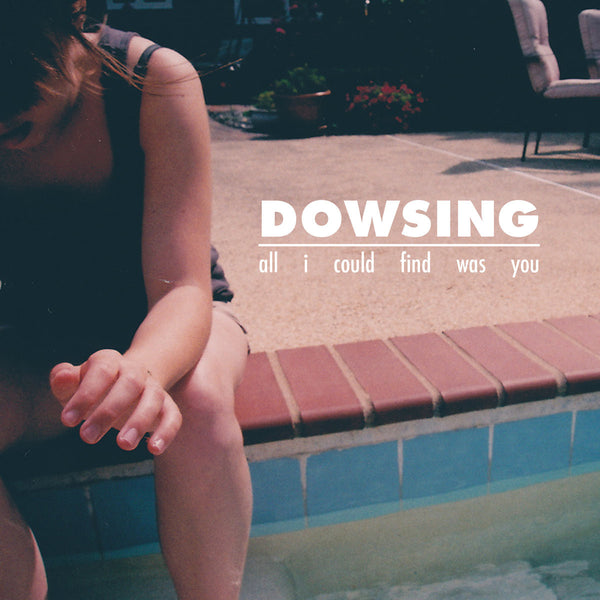 Dowsing - All I Could Find Was You 7""