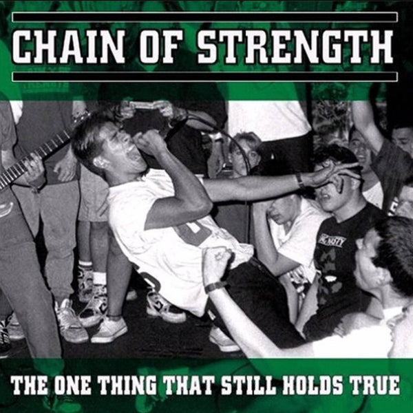Chain Of Strength ‎- The One Thing That Still Holds True