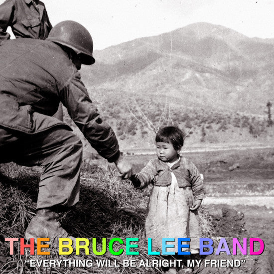 The Bruce Lee Band - Everything Will Be Alright, My Friend