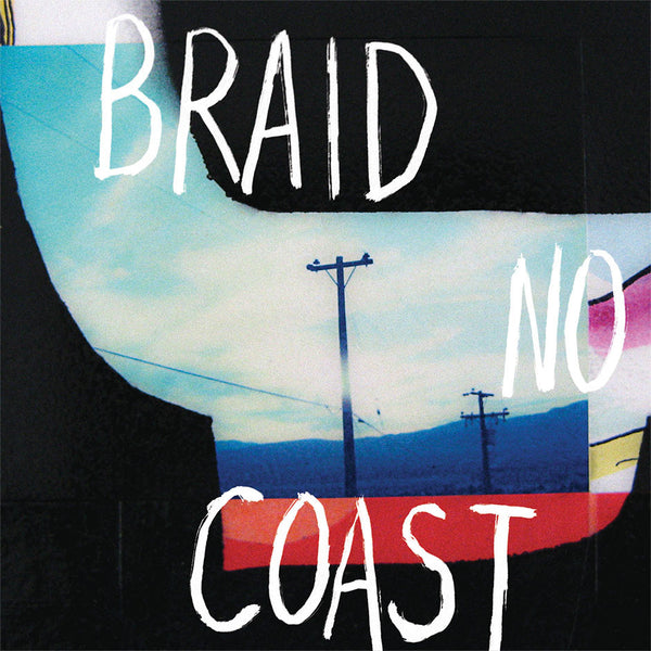 Braid - No Coast