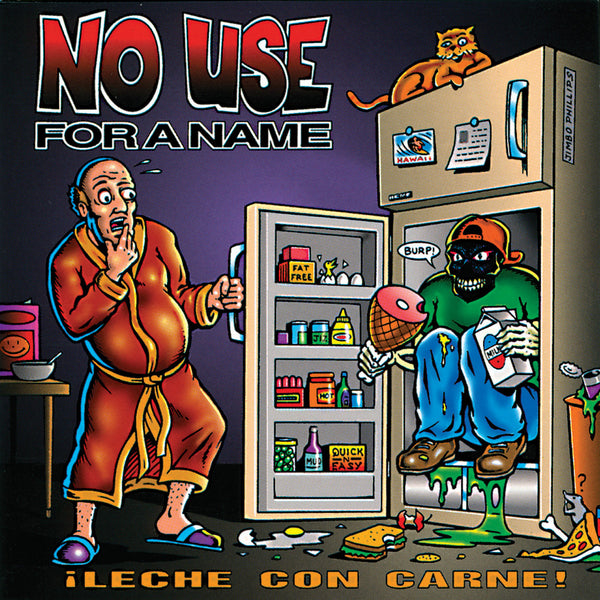 No Use For A Name - Leche Con Carne!