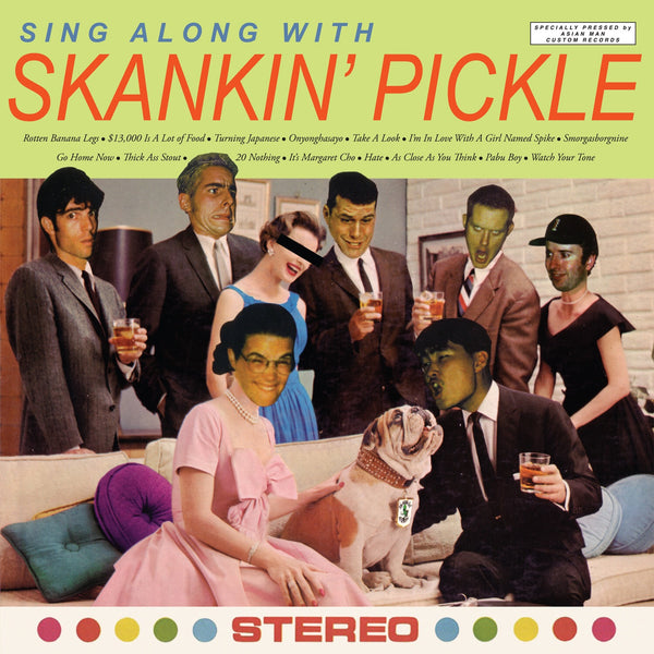 Skankin Pickle - Sing Along With