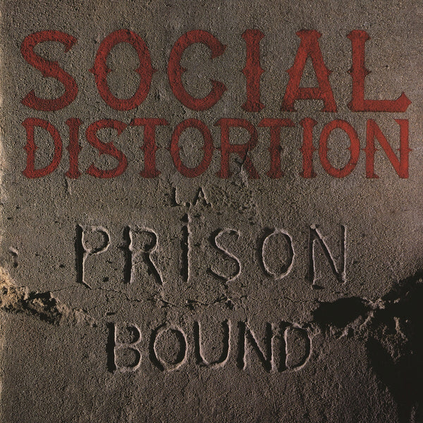 Social Distortion - LA Prison Bound