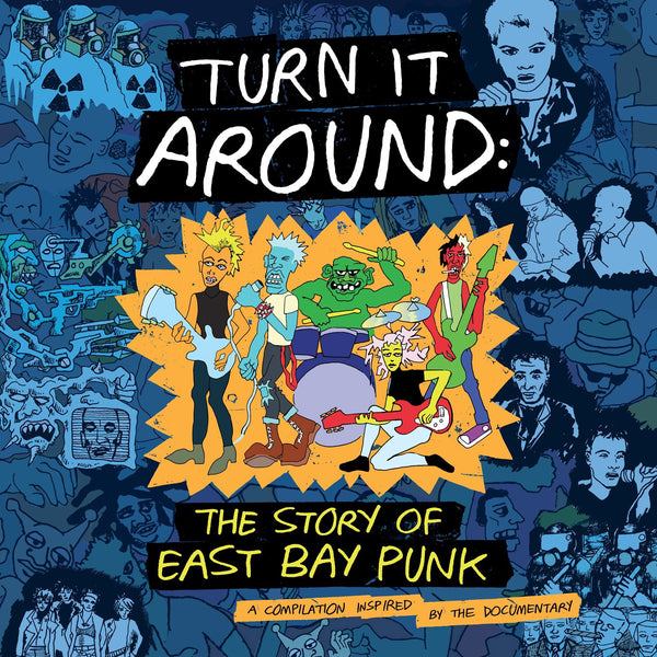 V/A - Turn It Around: The Story of East Bay Punk