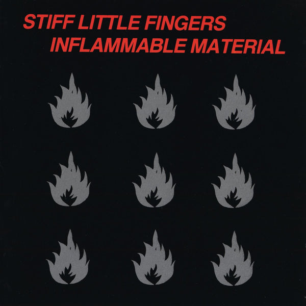 Stiff Little Fingers- Inflammable Material