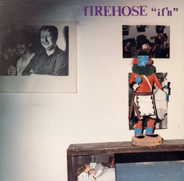 Firehose- if'n