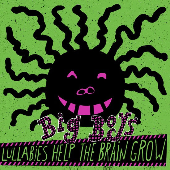 Big Boys - Lullabies Help the Brain Grow