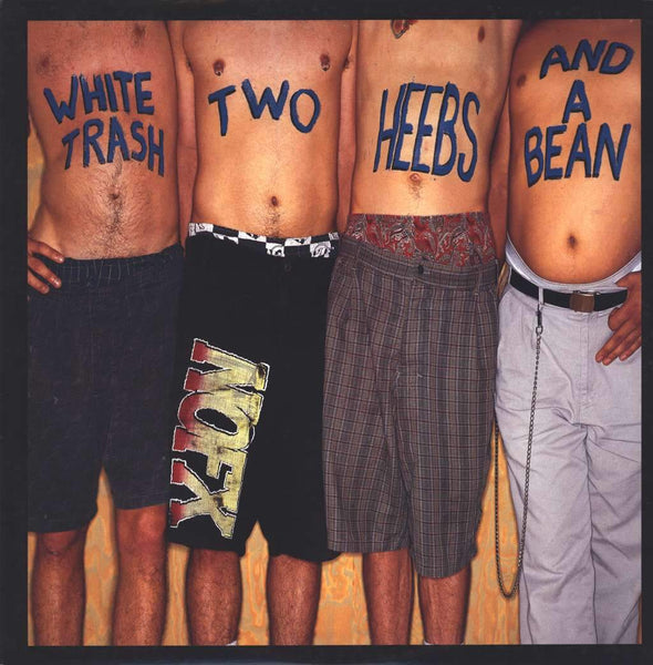 NOFX - White Trash, Two Heebs, and a Bean