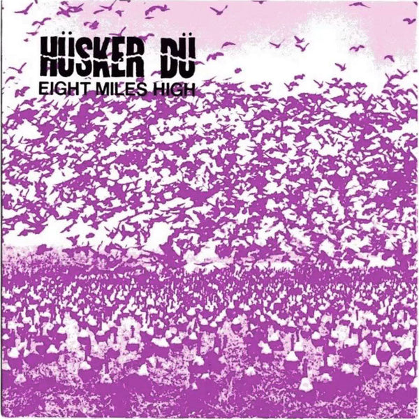 Hüsker Dü - Eight Miles High