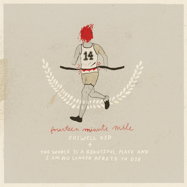 Rozwell Kid/The World Is A Beautiful Place & I Am No Longer Afraid to Die - Fourteen Minute Mile Split 7""