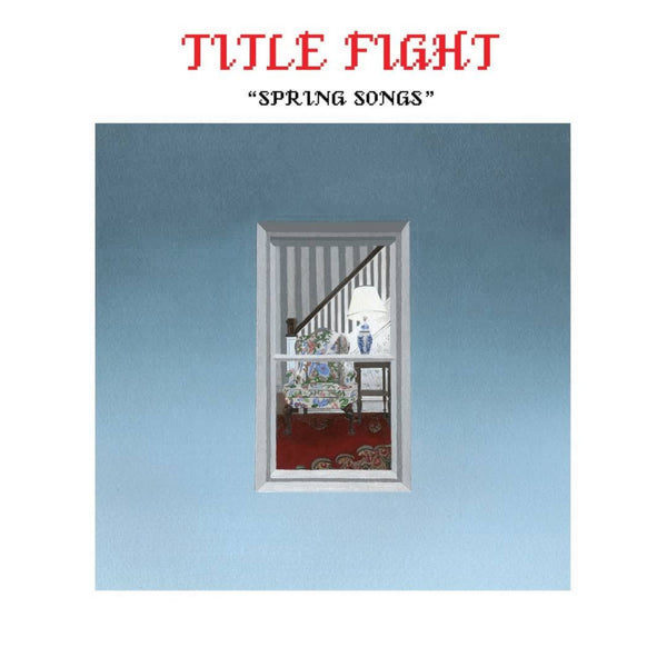 Title Fight - Spring Songs 7""