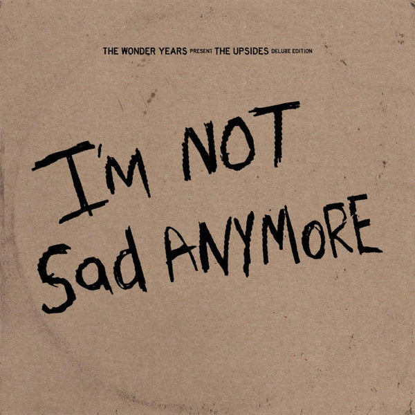The Wonder Years The Upsides I M Not Sad Anymore