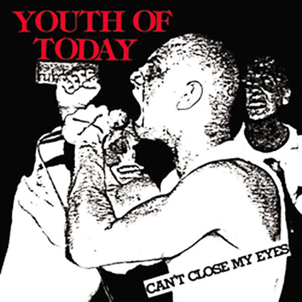 Youth Of Today - Can't Close My Eyes