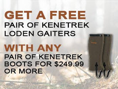 Get a FREE pair of Kenetrek Loden Gaiters w/ any pair of Kenetrek boots for $249.99 or more!