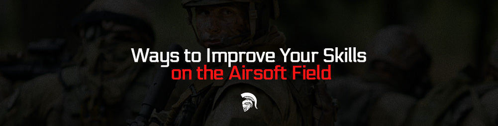Ways to Improve Your Skills on the Airsoft Field