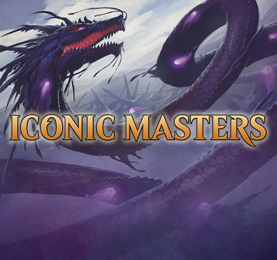 Booster Draft Iconic Masters<br>Saturday Nov. 18th!