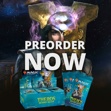 PREORDER YOUR THEROS BEYOND DEATH BOOSTER BOX TODAY!