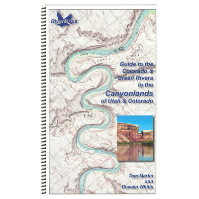 RiverMaps Guide to the Colorado and Green Rivers in the Canyonlands of Utah & Colorado