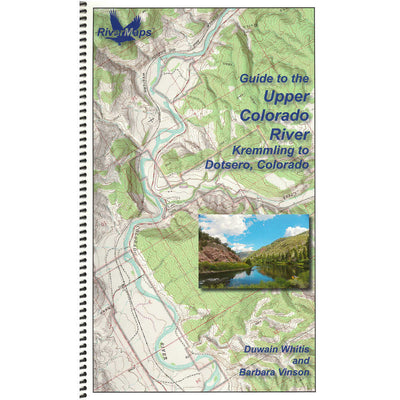 RiverMaps Guide to the Upper Colorado, Kremmling to Dotsero