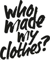 Who made my clothes ?