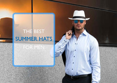 Men's Summer Hats - The Best Summer Hats For Men 2019