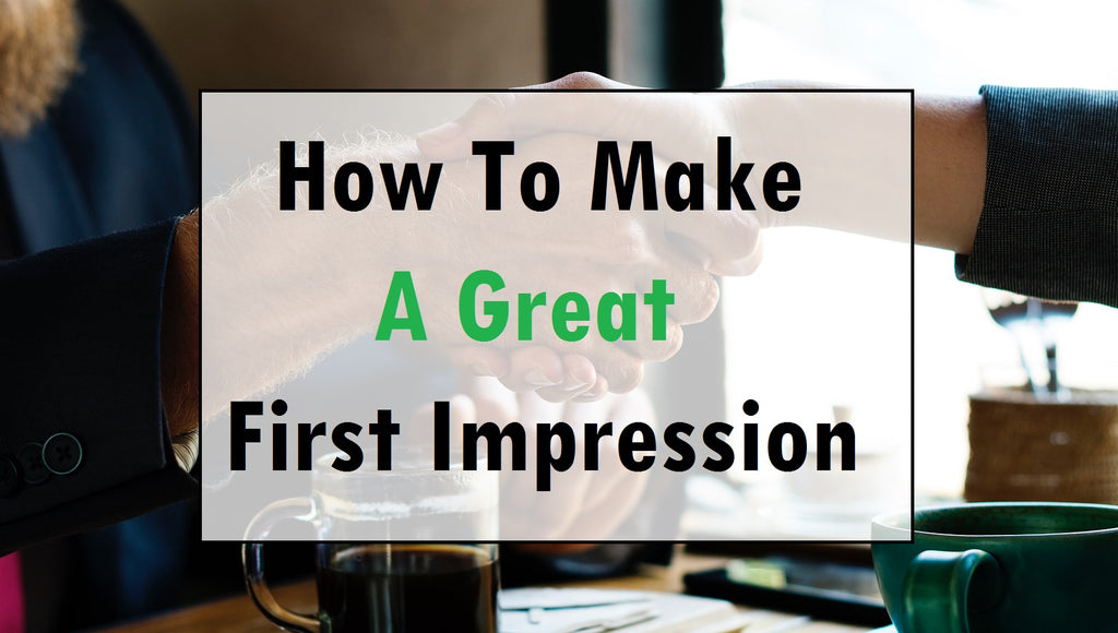 The First Impression - How To Make A Great One