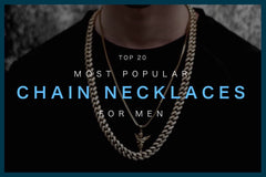 Top 20 Popular Chain Necklaces For Men Today