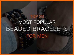 Top 20 Popular Beaded Bracelets For Men Today