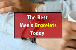 Best Men's Bracelets Today