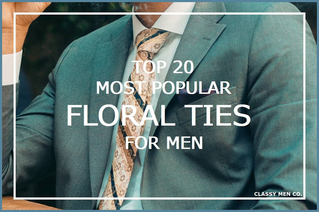 Top 20 Popular Floral Ties For Men Today