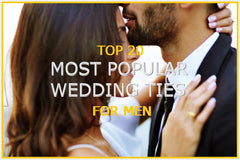 Top 20 Popular Wedding Ties For Men Today
