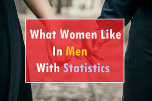 What women like in men (with statistics)