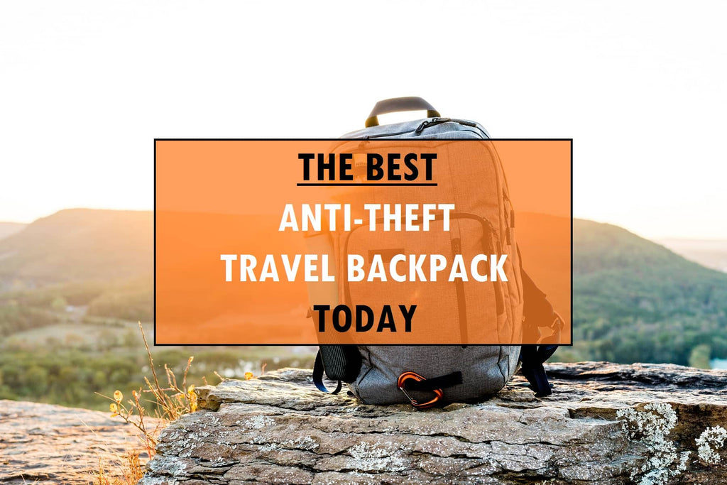 The Best Anti-Theft Travel Backpack