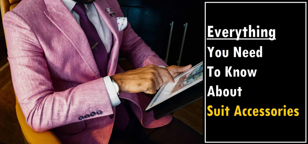 All you need to know about suit accessories