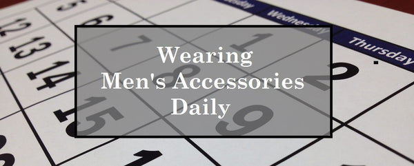 Wearing men's accessories daily