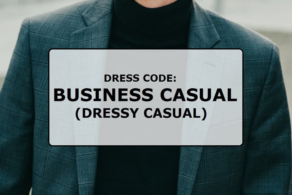 Dress code: Business casual (dressy casual)