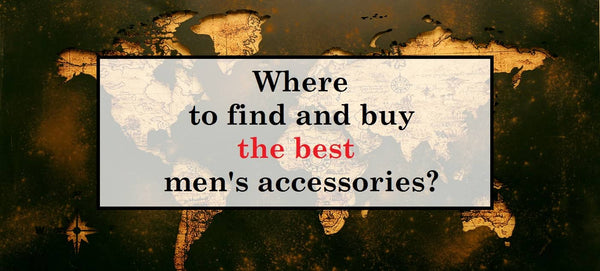 Where to find and buy the best men's accessories online