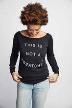 """Not a Sweatshirt"" Sweatshirt"