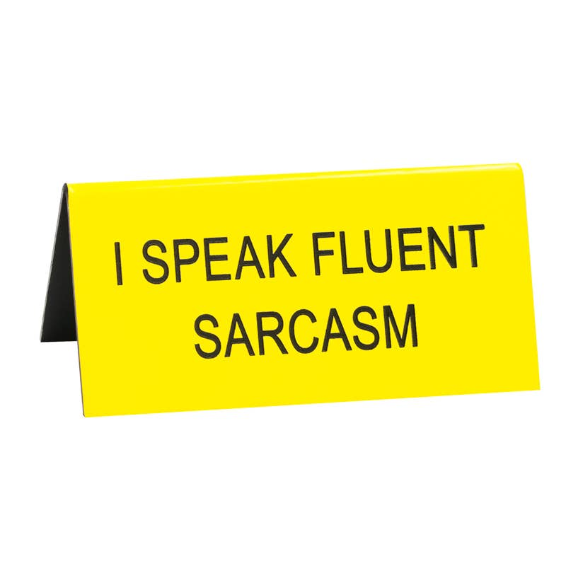 About Face Designs - Fluent Sarcasm Small Desk Sign