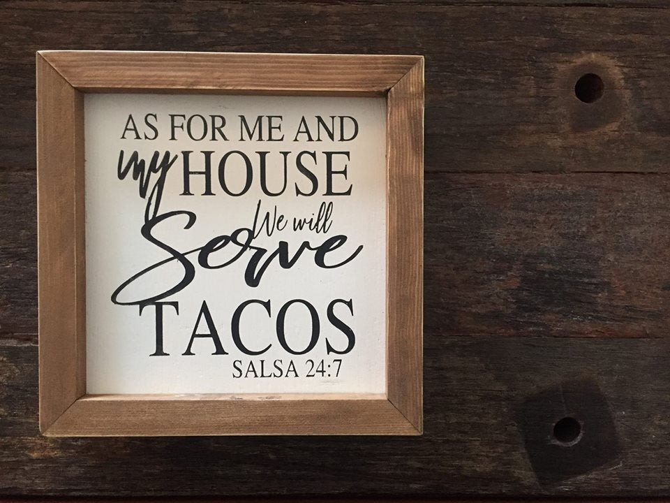 As For Me And My House We Will Serve Tacos Bushel A Peck Reclaimed