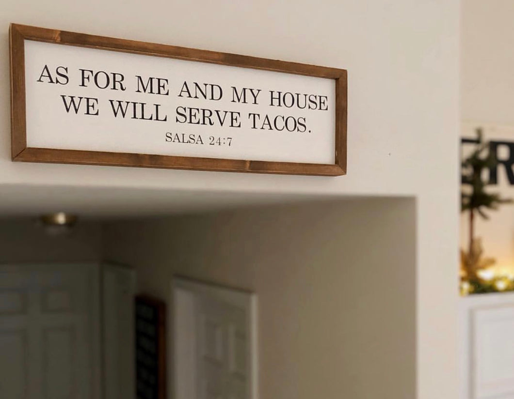 As For Me And My House We Will Serve Tacos Reclaimed