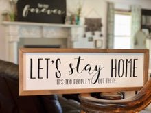 LET'S STAY HOME - IT'S TOO PEOPLEY OUT THERE