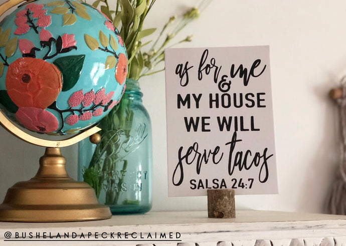 AS FOR ME AND MY HOUSE WE WILL SERVE TACOS - PRINT