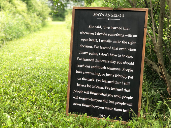 MAYA ANGELOU- NEVER FORGET HOW YOU MADE THEM FEEL