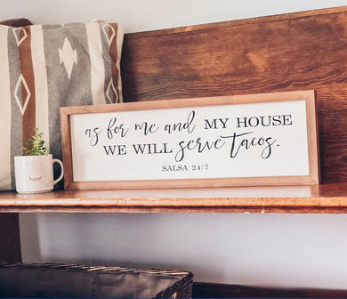 AS FOR ME AND MY HOUSE WE WILL SERVE TACOS - MIXED SCRIPT