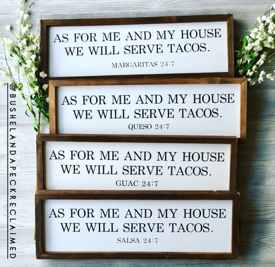AS FOR ME AND MY HOUSE WE WILL SERVE TACOS