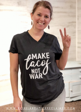 MAKE TACOS NOT WAR - TEE