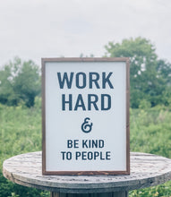 WORK HARD & BE KIND TO PEOPLE