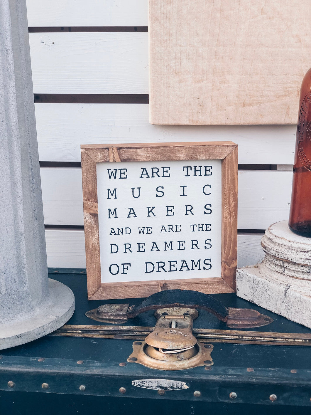 WE ARE THE MUSIC MAKERS AND WE ARE THE DREAMERS OF DREAMS