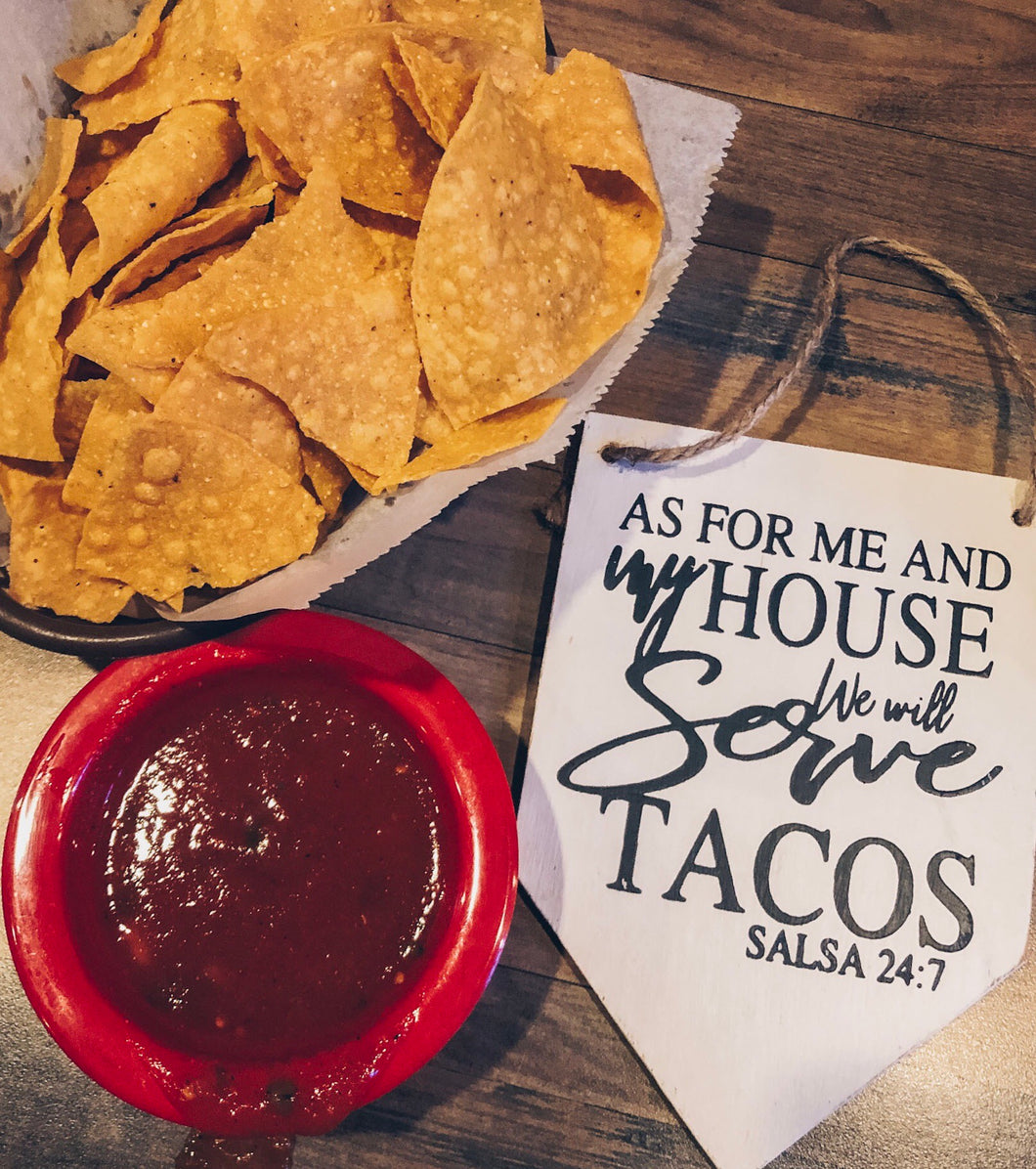 AS FOR ME AND MY HOUSE WE WILL SERVE TACOS -  BANNER